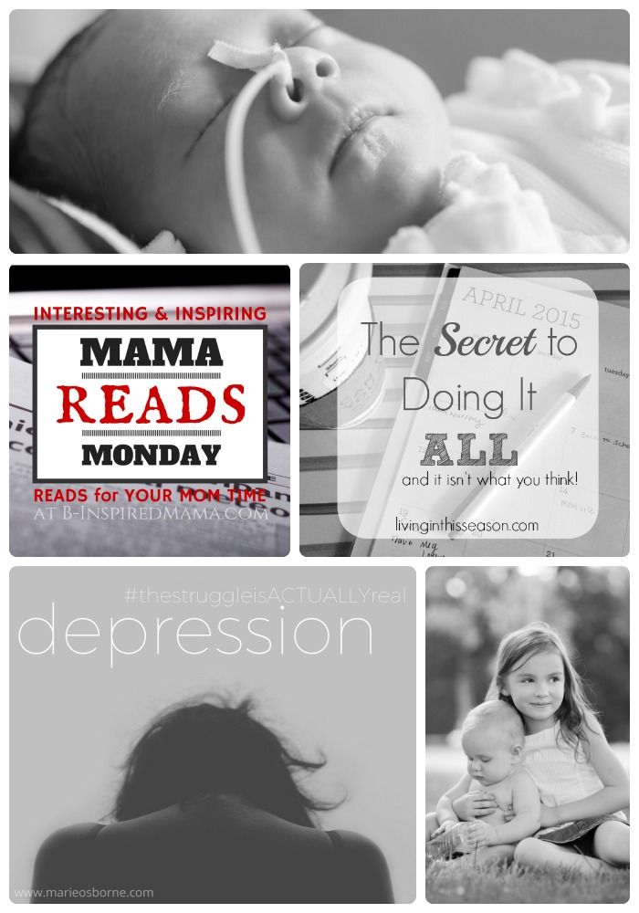 Mama Reads Monday - A Weekly Link Party sharing Encouragement for Busy and Weary Moms - This Week - Depression, Preemies, and MORE at B-Inspired Mama