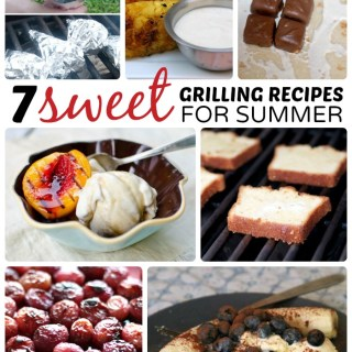 7 Sweet Grilling Recipes for Summer