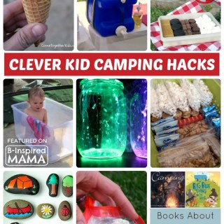 Clever Hacks for Camping with Kids