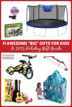 11 Awesome BIG Gifts for Kids - A 2015 Holiday Gift Guide at B-Inspired Mama