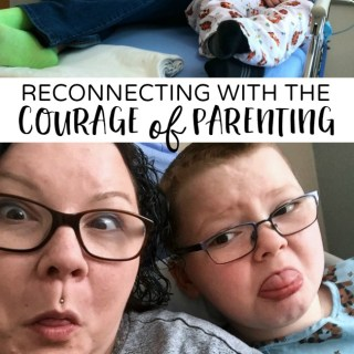 Reconnecting with the Courage of Parenting