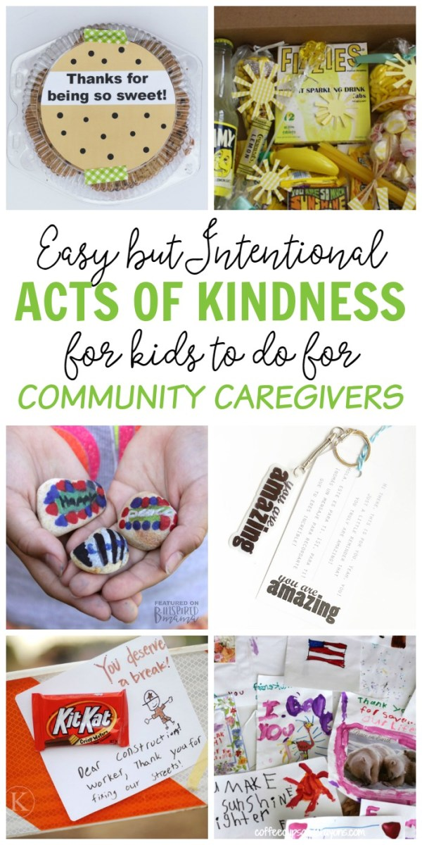9 Easy but Intentional Acts of Kindness Kids can do for Community Caregivers - like police, fire fighters, nurses, teachers, and childcare workers