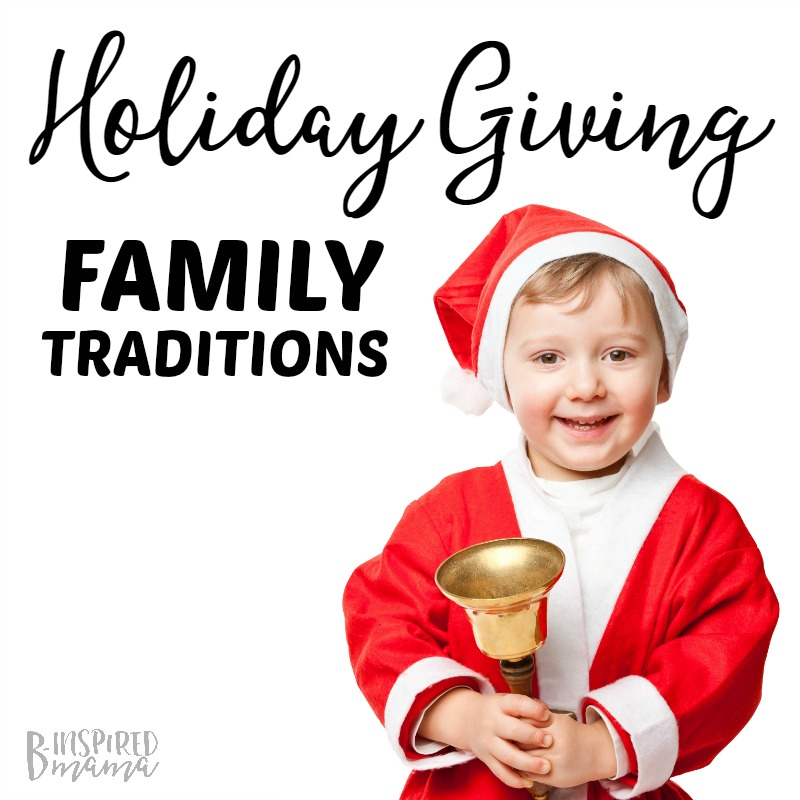 10 Easy but Meaningful Holiday Giving Ideas - perfect for new Holiday Family Traditions