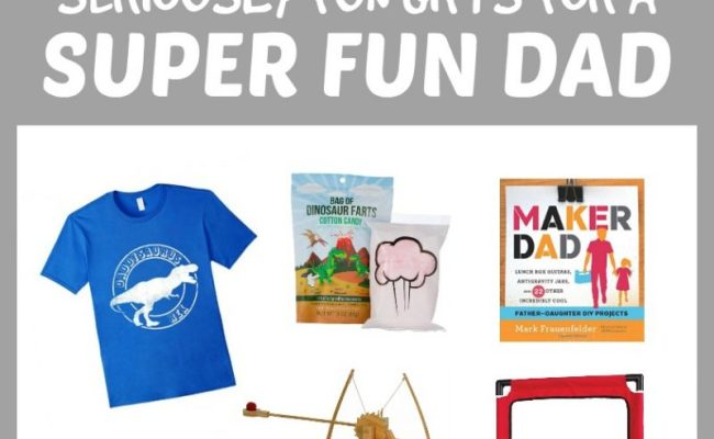 Seriously Fun Gifts For A Super Fun Dad 2017 Father S