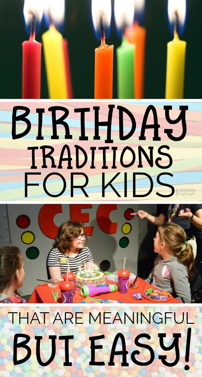 Want your kids to have special memories but have limited time for elaborate planning? These Birthday traditions for kids are meaningful but EASY to do! #tradition #family #kids #parenting #birthdayparty #birthdays #kbn #kbnmoms #binspiredmama #Sponsored