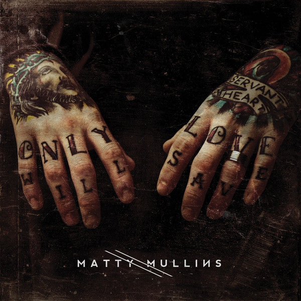Matty Mullins – Self Titled