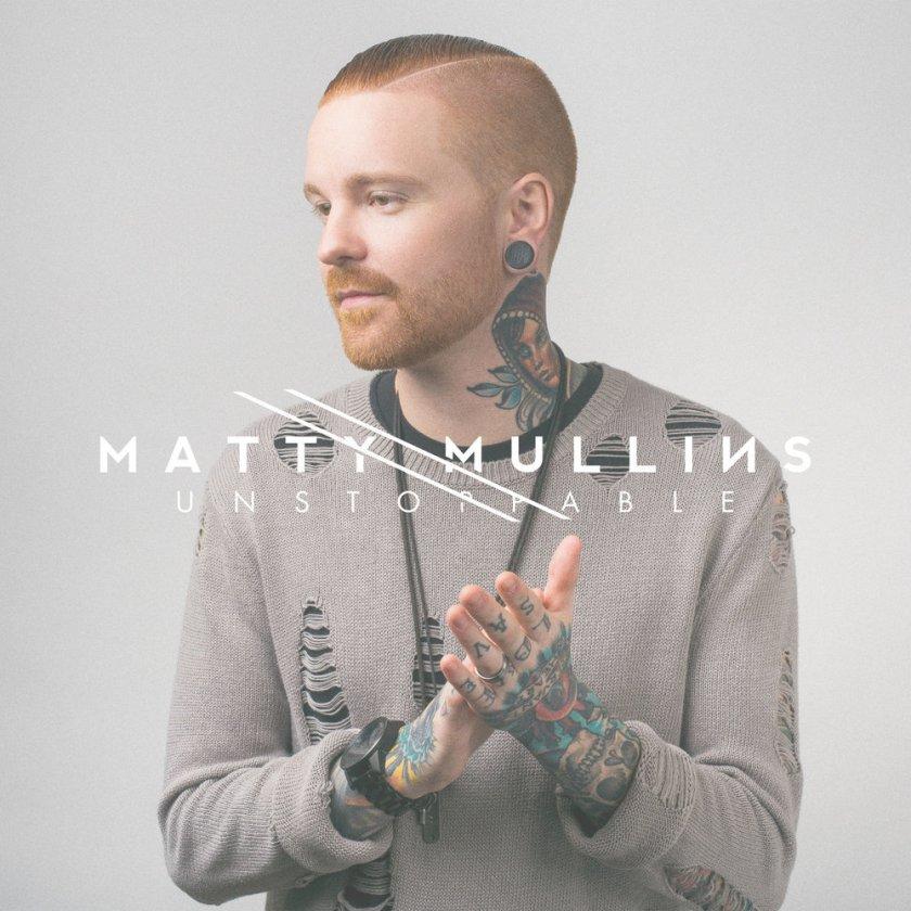 Matty Mullins – Unstoppable