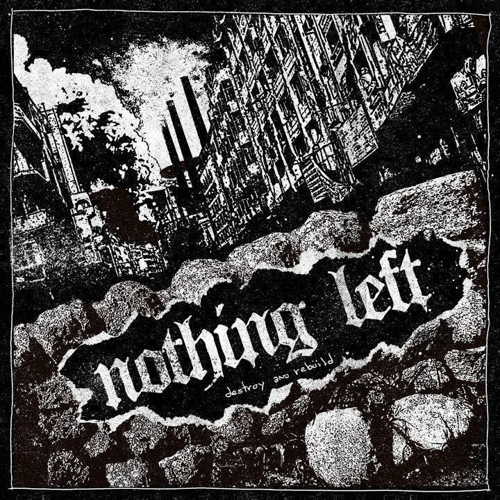 Nothing Left – Destroy and Rebuild