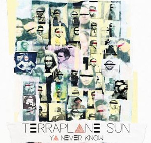 terraplane-sun-stream-ya-never-know