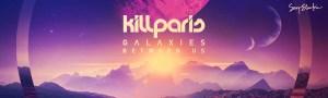 Galaxies Between Us - Kill Paris LP