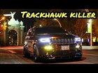 16 SRT Supercharged 700 whp Trackhawk Killer
