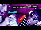 DRINKING PINE SOL PRANK ON MOM!! *hilarious #Justforfun