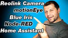 RTSP Reolink Camera + motionEye + Blue Iris + Node-RED + Home Assistant (Video Tutorial)