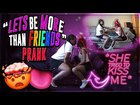 LETS BE F*@K BUDDIES PRANK.. GONE RIGHT! *she wants me*