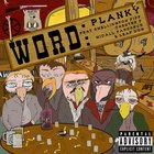 Planky - Word feat. Micall Parknsun, Chester P, Leafdog & Smellington Piff