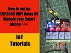 ESP2866 WiFi Relay X4 Module Switch Review IoT