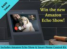 Win the NEW Amazon Echo Show with Smart Home Control Kit! {US} {06/30/2017)