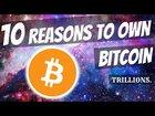 10 Reasons To Own Bitcoin (BTC) | Crypto | Trillions.