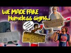 We made fake homeless signs and this is what happened... (ALMOST MET A STRAP!) 🔫