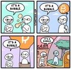 It's a bubble…..