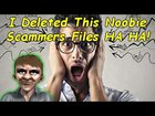 Cousin Ray Deletes Noobie Scammers Files! | Scammer Prank