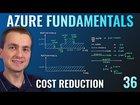 Azure Fundamentals - Cost Reduction Methods
