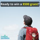 Thrive Savings ~ Enter to win one of ten $500 grants {US} (03/31/20)