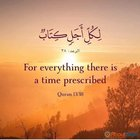 For everything there is a time prescribed.