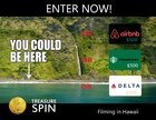 A Treasure Spin (Hawaii) OR a $500 gift card from DELTA, AIRBNB, STARBUCKS! Worldwide 4/7/16