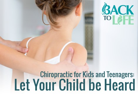Chiropractic for Kids and Teenagers: Let Your Child be Heard