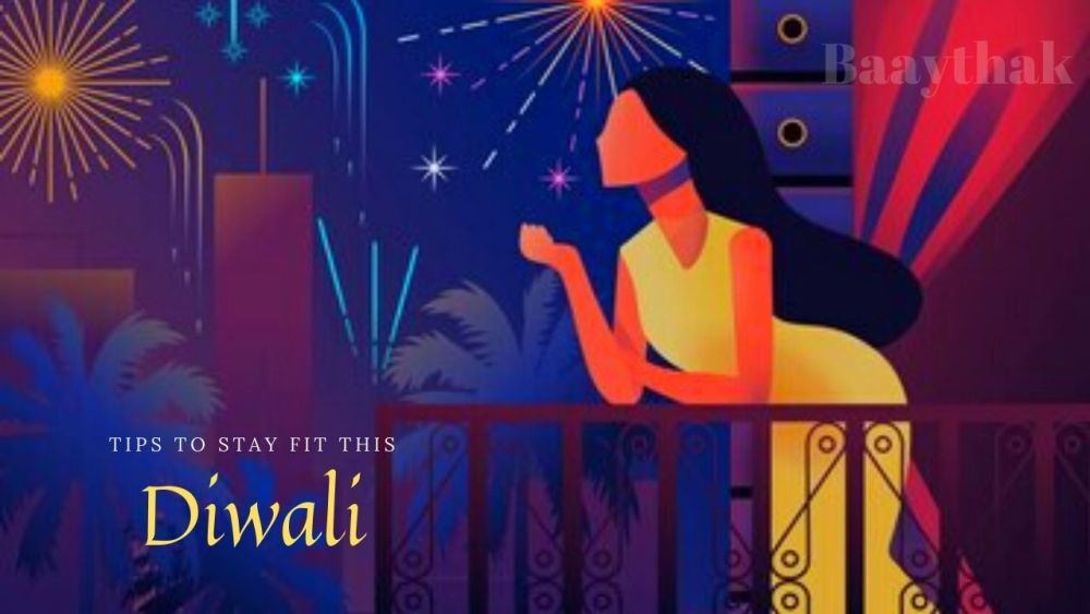 Tips to Stay Fit This Diwali - Baaythak (3)