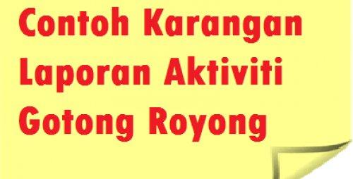 Contoh Karangan Laporan Aktiviti Gotong Royong