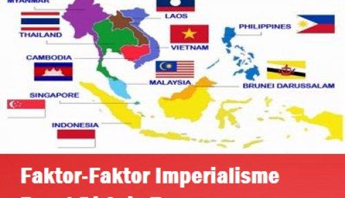Faktor Faktor Imperialisme Barat Di Asia Tenggara