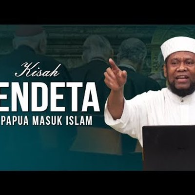 Subhanallah Kisah Pendeta Papua Irian Masuk Islam