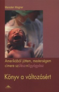 M. Wagner: Amerikából jöttem, mesterségem címere szülész-nőgyógyász
