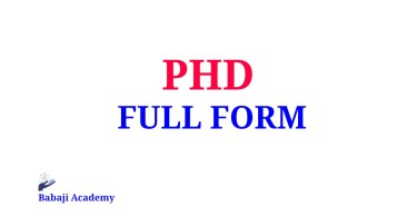PHD Full Form, Full Form of PHD, What is the meaning of PHD