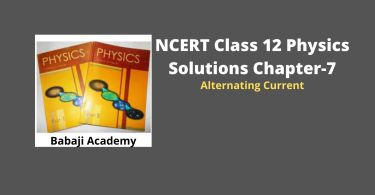 NCERT Class 12 Physics Solutions Chapter 7 – Alternating Current