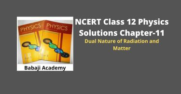 NCERT CLass 12 Physics Chapter 11 Dual nature of Radiation and Matter Solution