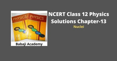 NCERT Class 12 Physics Chapter 13 Nuclei Solution