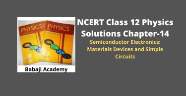NCERT Class 12 Physics Chapter 14 Semiconductor Electronics solution pdf