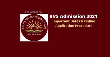 KVS Admission 2021 Dates | Kendriya Vidyalaya School Online Admission Class 1 to 11th