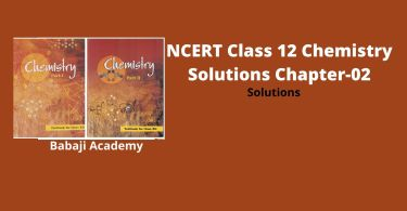 NCERT Class 12 Chemistry Solutions Chapter 2 Solutions