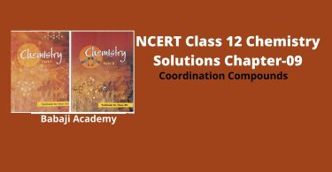 NCERT Class 12 Chemistry Chapter 9 Coordination Compounds Solutions and Notes Pdf Download