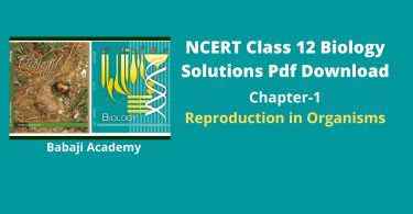 NCERT Solutions for Class 12 Biology Chapter 1 Reproduction in Organisms Pdf