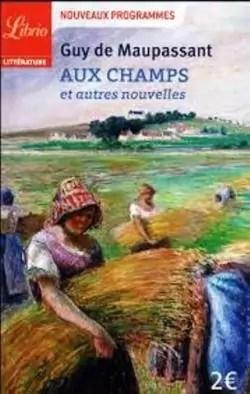 Guy De Maupassant Aux Champs : maupassant, champs, Champs, Autres, Nouvelles, Maupassant, Babelio