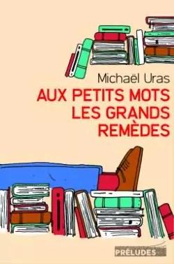 Aux Grands Mots Les Grands Remèdes : grands, remèdes, Petits, Grands, Remèdes, Michael, Babelio