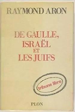 De Gaulle Et Les Juifs : gaulle, juifs, Gaulle,, Israël, Juifs, Raymond, Babelio