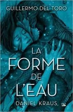 Les Formes De L Eau : formes, Forme, L'eau, Guillermo, Babelio