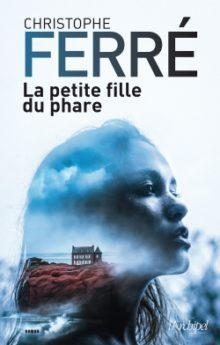 Christophe Petite Fille Du Soleil : christophe, petite, fille, soleil, Petite, Fille, Phare, Christophe, Ferré, Babelio