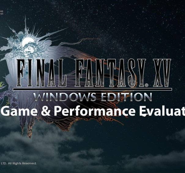 Final Fantasy XV PC Game Review & 25 card performance/IQ evaluation